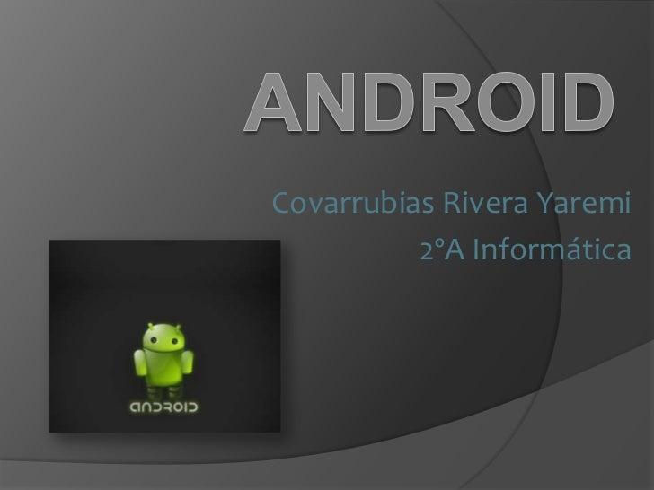 Covarrubias Rivera Yaremi          2ºA Informática