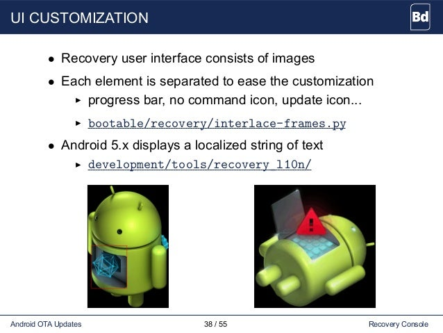 UI CUSTOMIZATION • Recovery user interface consists of images • Each element is separated to ease the customization progre...