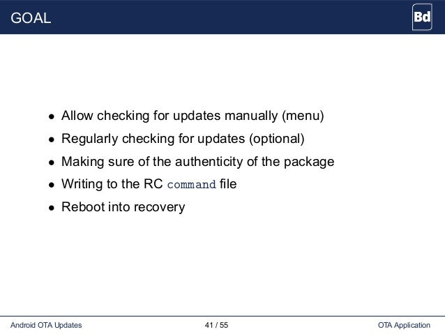 GOAL • Allow checking for updates manually (menu) • Regularly checking for updates (optional) • Making sure of the authent...