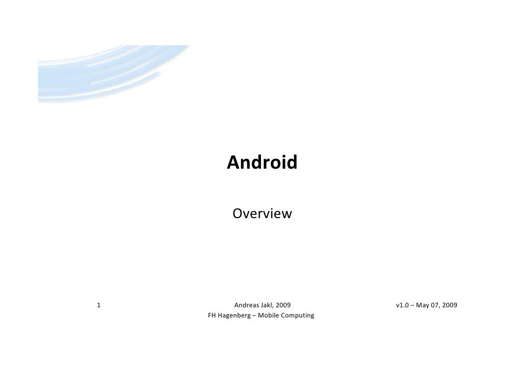 Android             Overview                                           v1.0 – May 07, 2009 1          Andreas Jakl, 2009  ...