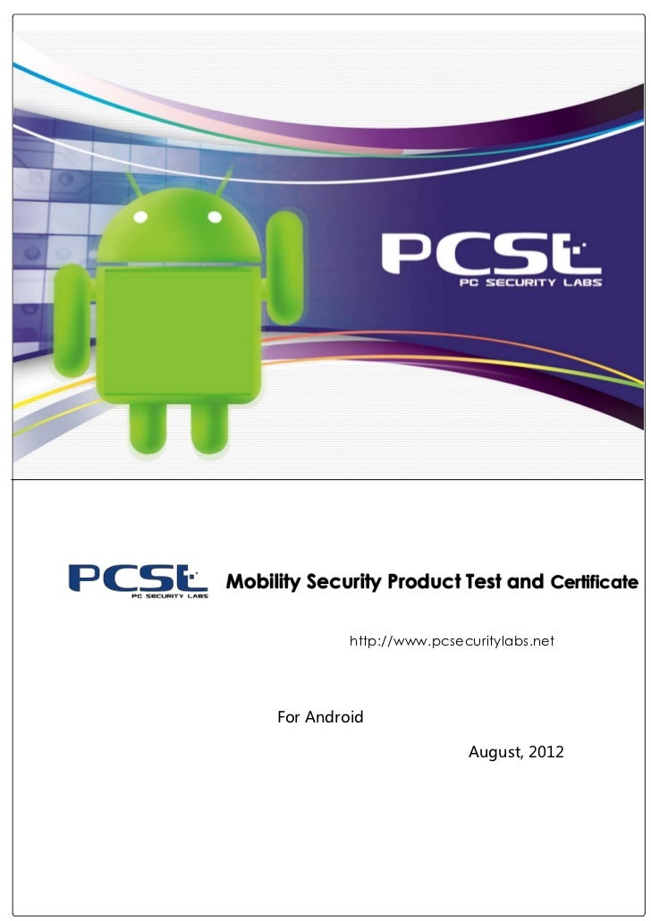 Mobility Security Product Test and Certificate              http://www.pcsecuritylabs.net     For Android                 ...
