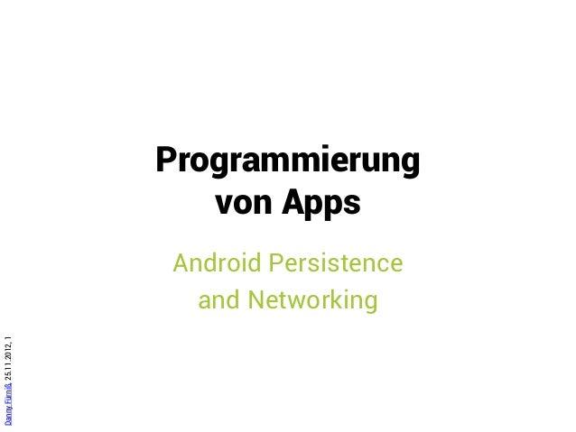 Programmierung                                 von Apps                              Android Persistence                  ...