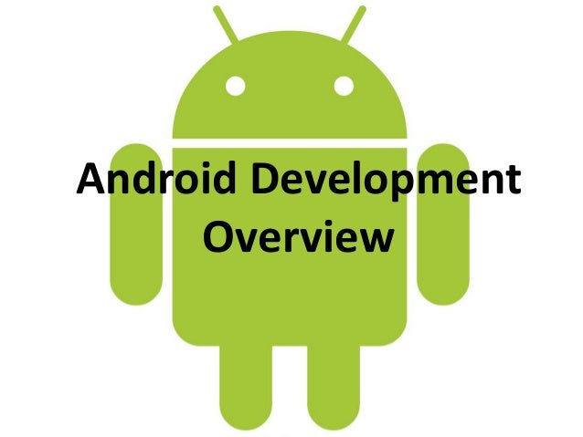 Android DevelopmentOverview