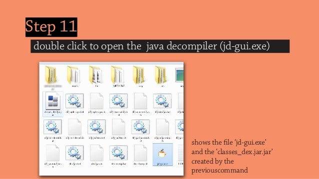 Step 11 double click to open the java decompiler (jd-gui.exe) shows the file 'jd-gui.exe' and the 'classes_dex.jar.jar' cre...