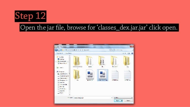 Step 12 Open the jar file, browse for 'classes_dex.jar.jar' click open.
