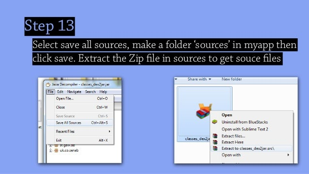 Step 13 Select save all sources, make a folder 'sources' in myapp then click save. Extract the Zip file in sources to get s...