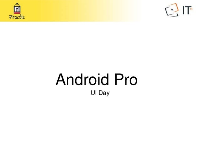 Android Pro UI Day
