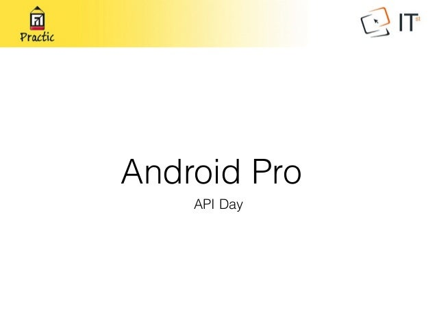 Android Pro API Day