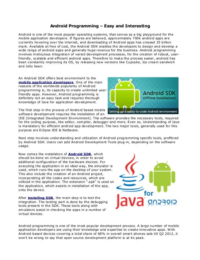 Android Programming – Easy and InterestingAndroid is one of the most popular operating systems, that serves as a big playg...