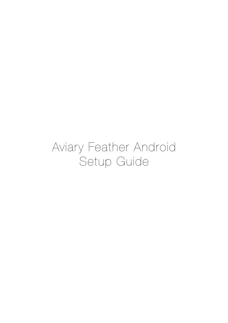 Aviary Feather Android     Setup Guide