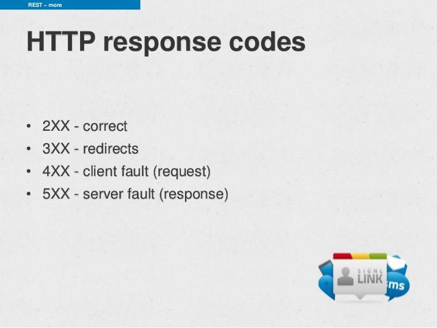 REST – moreHTTP response codes• 2XX - correct• 3XX - redirects• 4XX - client fault (request)• 5XX - server fault (response)