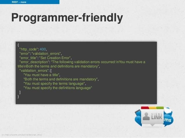 "REST – more           Programmer-friendly                  {                    ""http_code"": 400,                    ""erro..."