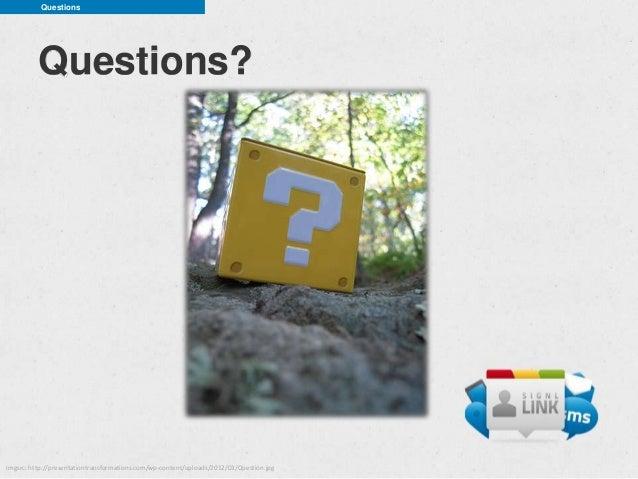 Questions          Questions?imgsrc: http://presentationtransformations.com/wp-content/uploads/2012/03/Question.jpg