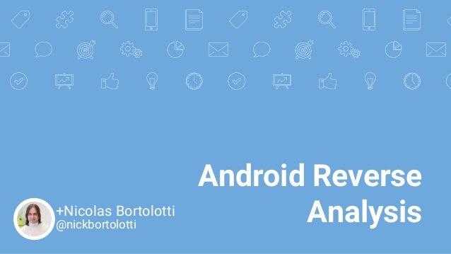 Android Reverse Analysis+Nicolas Bortolotti @nickbortolotti