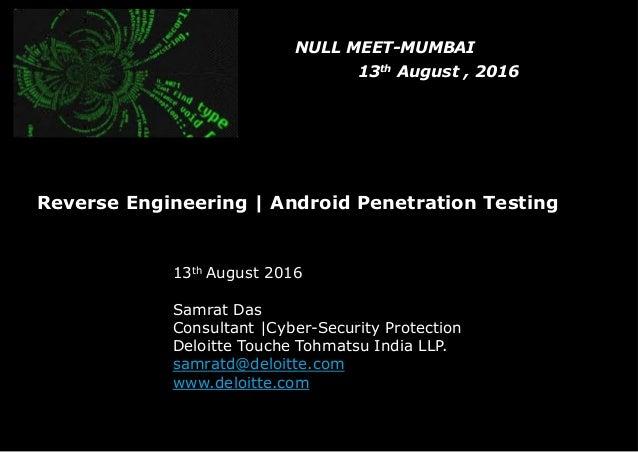 Headline Verdana Bold Reverse Engineering   Android Penetration Testing 13th August 2016 Samrat Das Consultant  Cyber-Secu...