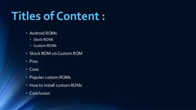 Android ROM's (stock ROM & custom ROM) best presentation by krishna