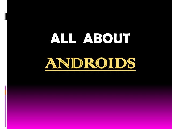 ALL ABOUTANDROIDS