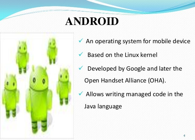android operating system analysis Android operating system is open system and it allows users to install any  applications downloaded from any unsafe site however permission mechanism  is still.