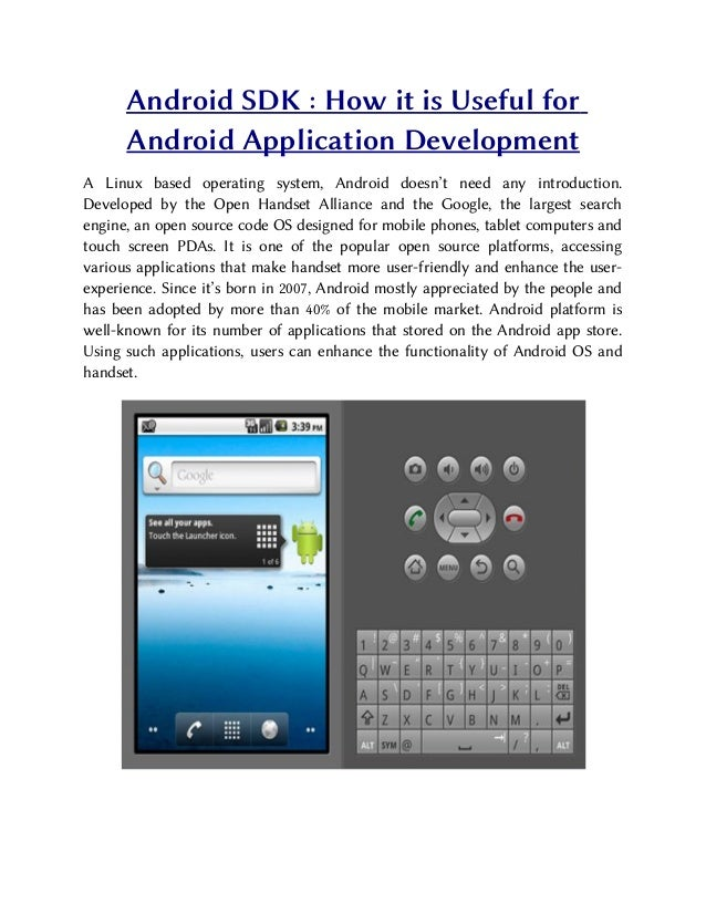 Android SDK : How it is Useful for      Android Application DevelopmentA Linux based operating system, Android doesn't nee...