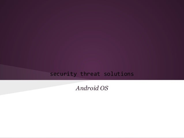 security threat solutionsAndroid OS