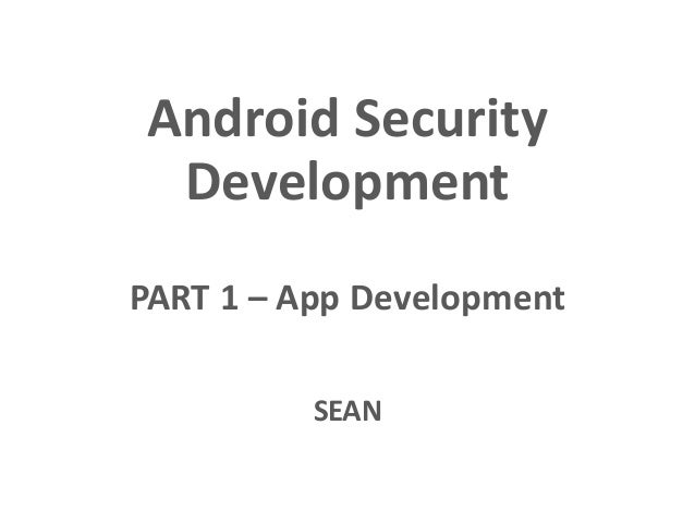 Android Security Development PART 1 – App Development SEAN