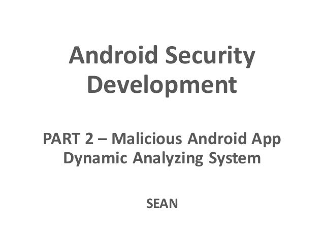Android Security Development PART 2 – Malicious Android App Dynamic Analyzing System SEAN