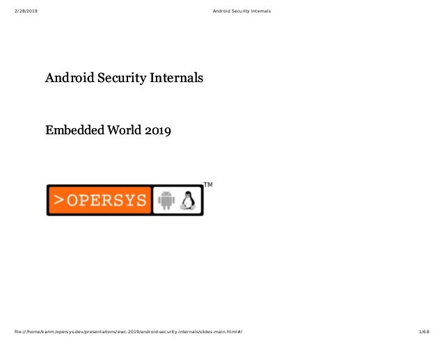 2/28/2019 Android Security Internals file:///home/karim/opersys-dev/presentations/ewc-2019/android-security-internals/slide...