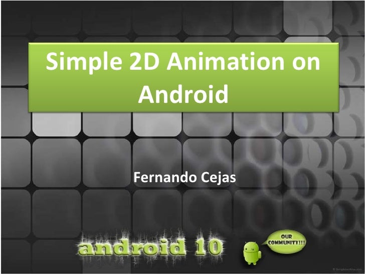 Simple 2D Animation on Android<br />Fernando Cejas<br />