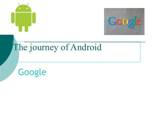 The journey of Android Google