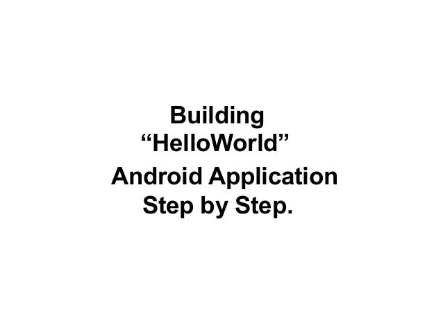 """1 Building """"HelloWorld"""" Android Application Step by Step."""