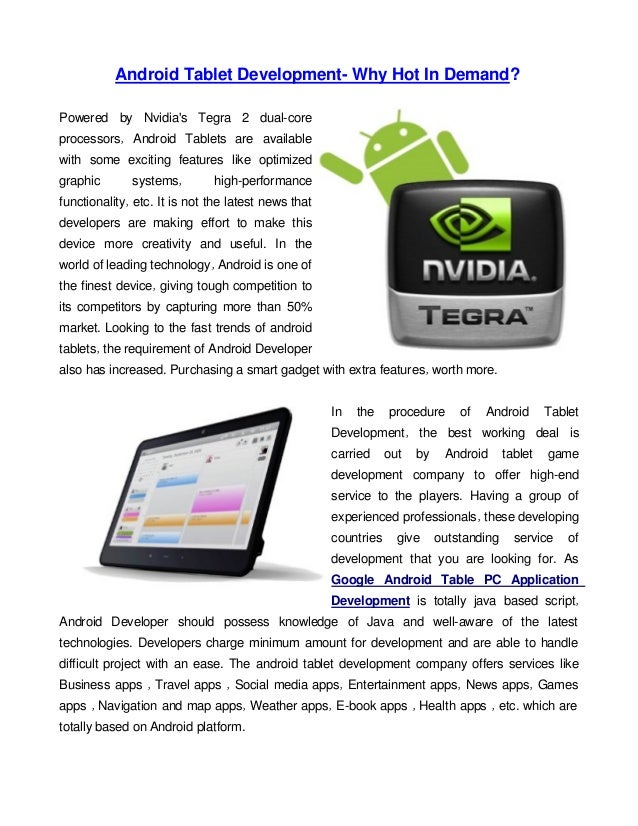 Android Tablet Development- Why Hot In Demand?Powered by Nvidias Tegra 2 dual-coreprocessors, Android Tablets are availabl...