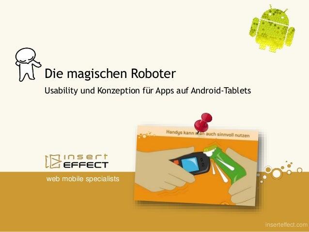 web mobile specialists inserteffect.com Usability und Konzeption für Apps auf Android-Tablets Die magischen Roboter
