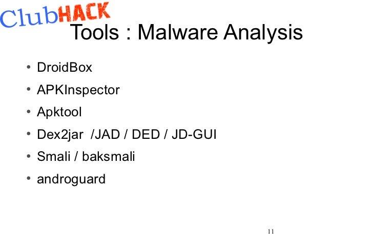 Tools : Malware Analysis●    DroidBox●    APKInspector●    Apktool●    Dex2jar /JAD / DED / JD-GUI●    Smali / baksmali●  ...