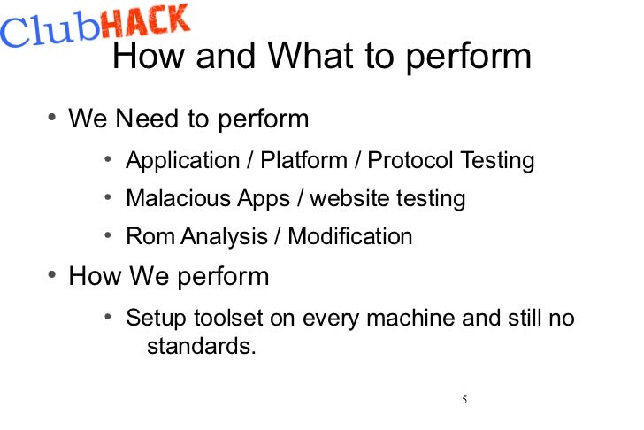How and What to perform●    We Need to perform      ●          Application / Platform / Protocol Testing      ●          M...