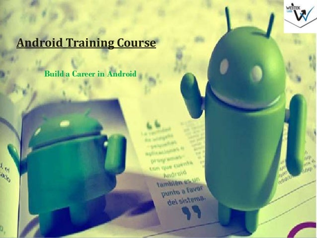 Android Training Course Build a Career in Android