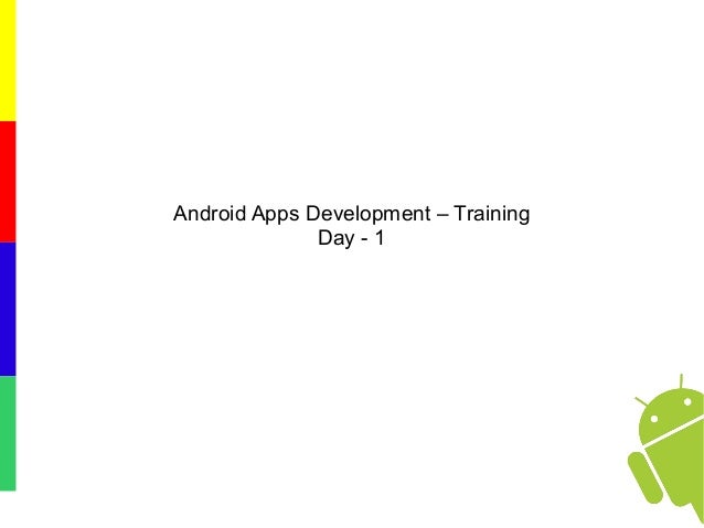Android Apps Development – Training Day - 1