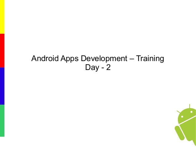 Android Apps Development – Training Day - 2
