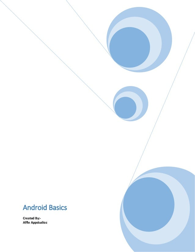 Android Basics Created By:- Affle Appstudioz