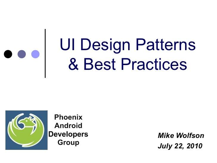 UI Design Patterns & Best Practices Mike Wolfson July 22, 2010
