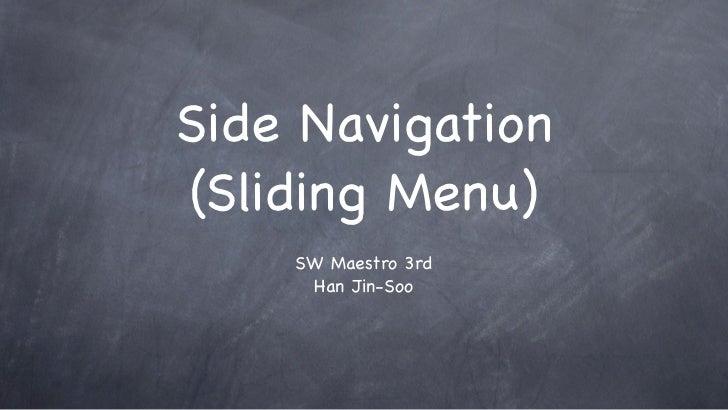 Side Navigation(Sliding Menu)    SW Maestro 3rd     Han Jin-Soo