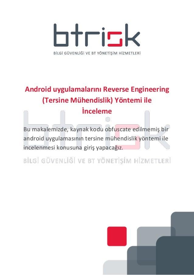 Android uygulamalarını Reverse Engineering (Tersine Mühendislik) Yöntemi ile İnceleme Bu makalemizde, kaynak kodu obfuscat...