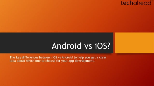 Android vs iOS? The key differences between iOS vs Android to help you get a clear idea about which one to choose for your...