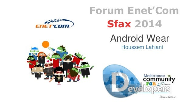 Sfax 2014 Android Wear Houssem Lahiani Forum Enet'Com