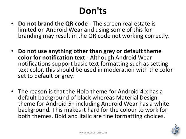 Don'ts • Do not brand the QR code - The screen real estate is limited on Android Wear and using some of this for branding ...