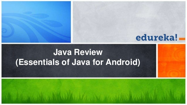 Java Review(Essentials of Java for Android)