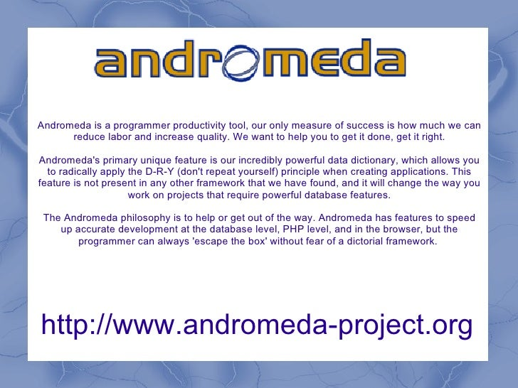 http://www.andromeda-project.org Andromeda is a programmer productivity tool, our only measure of success is how much we c...