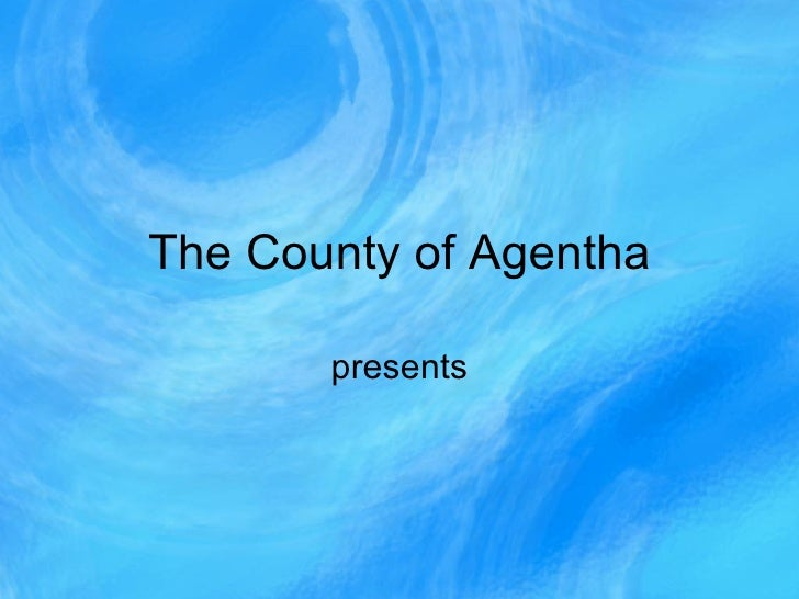 The County of Agentha presents