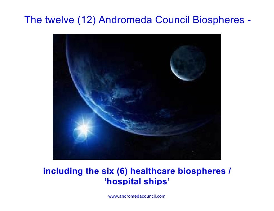 The twelve (12) Andromeda Council Biospheres -   including the six (6) healthcare biospheres /                 'hospital s...