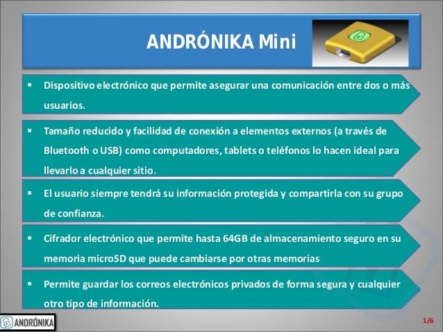 ANDRÓNIKA Mini 1/6  Dispositivo electrónico que permite asegurar una comunicación entre dos o más usuarios.  Tamaño redu...
