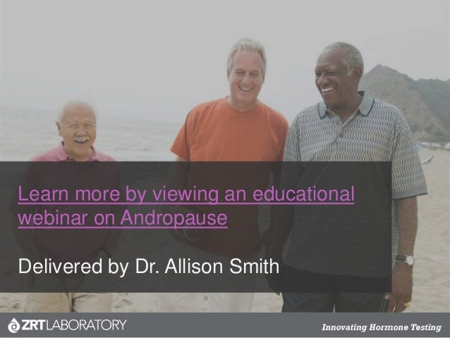 Learn more by viewing an educational webinar on Andropause Delivered by Dr. Allison Smith